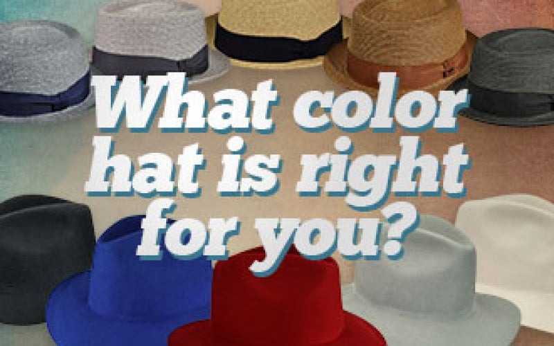 What Color Hat is Right for You?