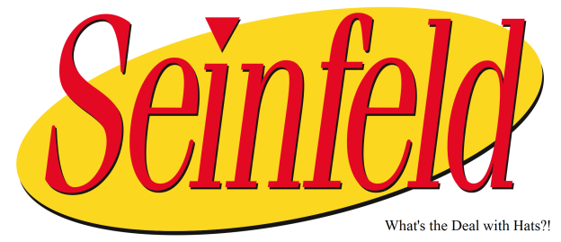 "The Seinfeld logo, with the subtitle ""What the deal with hats?"""